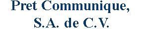 Bolsa de trabajo Pret Communique, S.A. de C.V.